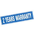 2 years warranty blue square grunge stamp on white vector image vector image