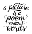A picture is a poem without words calligraphy vector image vector image