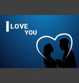 i love you greeting card with couple silhouettes vector image