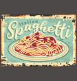 italian spaghetti vintage restaurant sign vector image