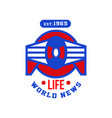 life world news est 1965 social mass media emblem vector image