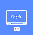 vlog icon - video blog concept media player vector image