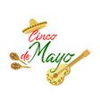cinco de mayo text with sombrero guitar maracas vector image