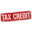 tax credit sign or stamp vector image vector image
