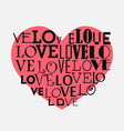 heart background with different inscriptions love vector image vector image