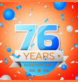 seventy six years anniversary celebration vector image vector image