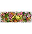 8 march hand drawn cartoon doodles vector image vector image