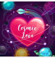 cosmic love valentines day greeting card template vector image vector image