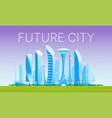 modern futuristic cityscape 02 vector image vector image