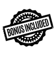 Bonus Included rubber stamp vector image vector image