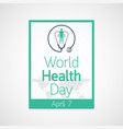 world health day icon vector image vector image
