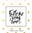 follow your heart lettering vector image vector image