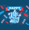 hand lettering july 4th independence day usa hand vector image vector image