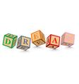 Word DREAM written with alphabet blocks vector image vector image