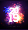 2019 happy new year with fireworks vector image vector image