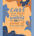 hand lettering with bible verse cast your bread vector image