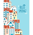 Hello spring The composition of the houses vector image vector image