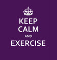 keep calm and exercise motivational poster vector image