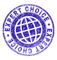 scratched textured expert choice stamp seal vector image vector image
