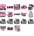 set cheer quotes cheeleader silhouette vector image