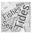 Deep Sea Fishing Knowing Your Tides Word Cloud vector image vector image