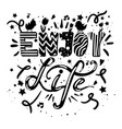 enjoy life lettering in black white colors vector image vector image