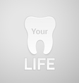 Tooth your life vector image vector image
