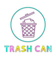 trash can or bin rounded lineart icon or glyph vector image