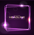 glowing violet neon square shiny design vector image