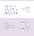 set of smart production and mobile application vector image vector image