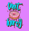 donut worry donuts t-shirt quotes vector image vector image