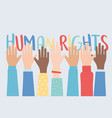 human rights raised hands together community vector image vector image