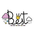 isolated best word design vector image