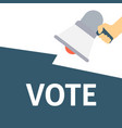 hand holding megaphone with vote announcement vector image