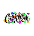 carnival colorful calligraphic lettering poster vector image vector image