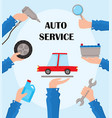 flat auto service poster with hands car vector image