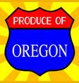 produce of oregon shield vector image vector image