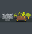 night urban park banner horizontal concept vector image