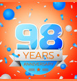ninety eight years anniversary celebration vector image vector image