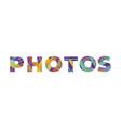photos concept retro colorful word art vector image vector image