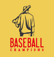 logo design baseball champion with baseball vector image vector image