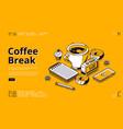 coffee break isometric landing page web banner vector image vector image