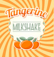 tangerine milkshake label in retro style vector image vector image