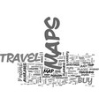 where to buy travel maps text word cloud concept vector image vector image