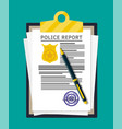 clipboard with police report and pen vector image vector image