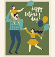 inscription happy father s day dad holding his vector image
