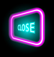 neon sign with the word close on dark background vector image vector image