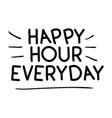 happy hour everyday label icon vector image