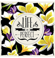 Floral poster Life is perfectTypography vector image vector image