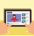 hand with tablet woman on screen video blogger vector image vector image